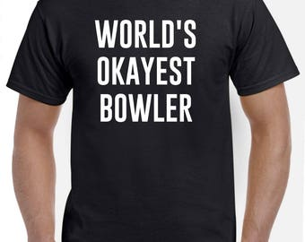 Funny Bowler Gift-World's Okayest Bowler Shirt Bowling Men Women