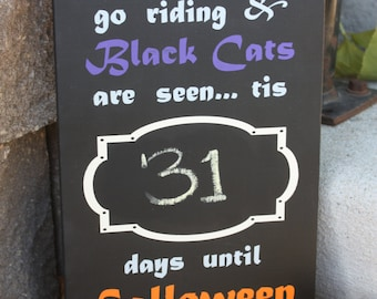 Halloween-Countdown-Chalkboard-When Witches Go Riding & Black Cats Are Seen... Tis Days Until Halloween-Decor-Wall Decor-Handmade-Painted