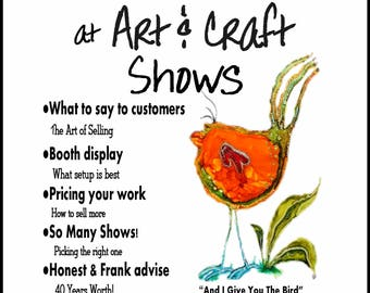Guide To Selling At Art and Craft Shows - Selling Your Art - Selling Your Crafts - Selling Art At Shows - Selling Crafts At Shows PDF File