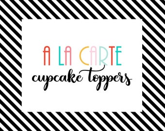 A-La-Carte Cupcake Toppers | Printable Cupcake Toppers | Party Circles | Add On | Customized