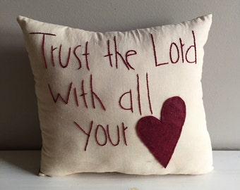 Handmade Trust The Lord With All Your Heart Pillow