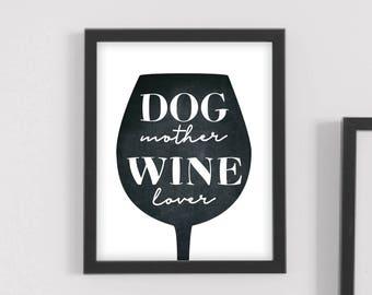 dog mother, wine lover,wine wall art, wine lover gift, wine wall decor, wine art print,wine signs,rustic wine decor,wine glass art,wine gift