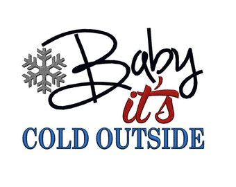 Baby it's Cold Outside. Instant Download Machine Embroidery Design. 4x4 5x7 6x10