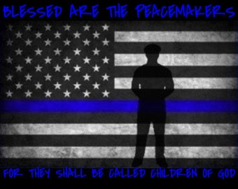Thin Blue Line Law Enforcement Blessed Are the Peacemakers Officer Hamilton memorial shirt