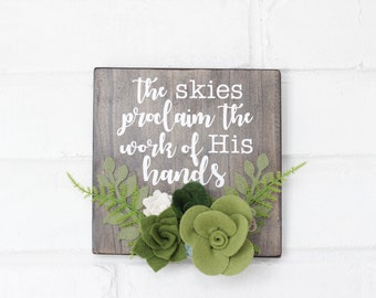 Felt Flowers Wooden Sign, Floral Sign in White, White Home Wooden Sign, Wall Decor, The Skies Proclaim the Work of His Hands, wreath sign