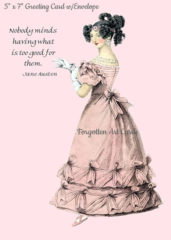 "Jane Austen Card, Nobody Minds Having What Is Too Good For Them, 5"" x 7"" Greeting Card w/Envelope, Blank Inside, Pretty Girl Postcards"