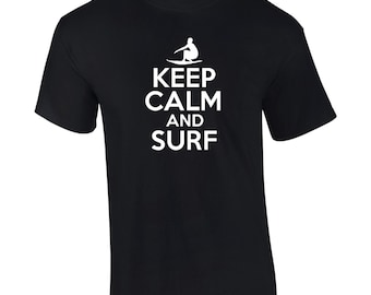 Keep Calm And Surf T-Shirt Mens Ladies Womens Youth Child Big and & Tall Funny Humor Surfer Surfing Tee