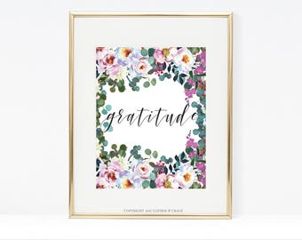Gratitude Printable - Gratitude - Printable - Quote Art - Printable Quote - Printable Wall Art - Floral Prints - Gift For Her - Gallery Wall