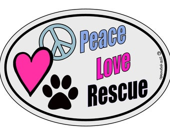 Peace Love Rescue Peace Sign Heart Paw Print Animal Rescue Car Magnet Adopt a Pet Spay And Neuter Your Pet