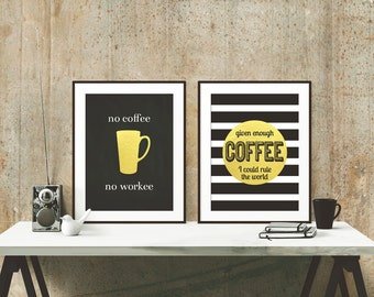 Printable Coffee Posters - Given Enough Coffee I Could Rule the World - No Coffee No Workee - gift for student or coworker - coffee gifts