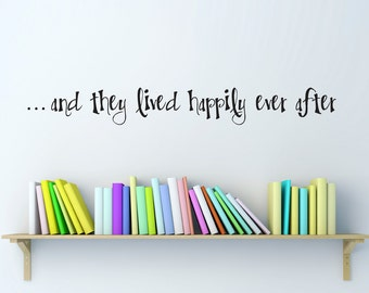 Happily Ever After Wall Decal - Decal Quote - Fairy Tale Quote - Medium