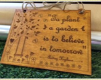 Audrey Hepburn Quote Garden Sign - To plant a garden is to believe in tomorrow