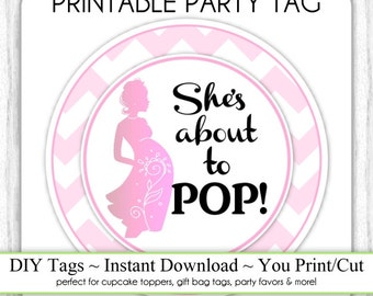 She's About to Pop Baby Shower Printable, Pink About To Pop, Instant Download Baby Shower Printable Party Tag, Cupcake Topper, DIY