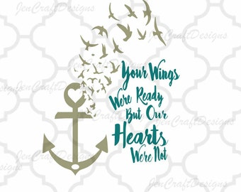 Your Wings Were Ready But our Hearts Were Not SVG,EPS, Ai, Jpeg, Png   DXF,Silhouette Cricut Design Space, vector Clip Art graphics Vinyl