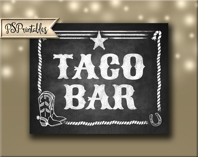 Western Themed Taco Bar sign - Chalkboard Style - PRINTABLE file  DIY Western Wedding or Graduation signage