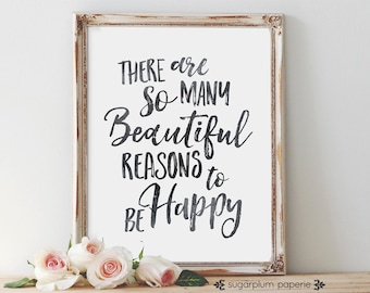 Art Print Wall Decor - Beautiful Reasons Quote in Black - Printable in 11x14, 8x10, 5x7, 4x6 & 3x4