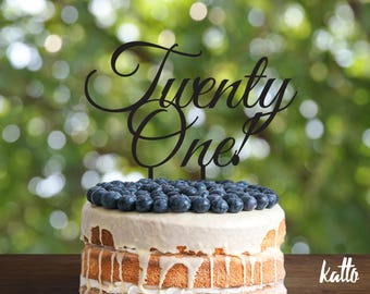 Custom Twenty One cake topper, Twenty One Cake Topper, Birthday Cake Topper, Wooden Cake Topper, 21st Birthday cake Topper, Happy Birthday