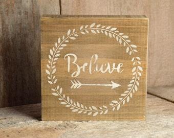 Believe/Arrow Rustic Wood Painted Sign, Shelf Sitter, Encouragement, Motivational, Positive, Courage, Shabby Chic, Cabin Decor, Farmhouse