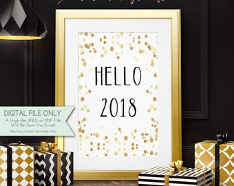 Hello 2018 - DIY Printable Sign - New Year's Eve Print - Black and Gold - Inspirational Art {INSTANT DOWNLOAD - 8x10}