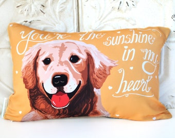Personalized Golden Retriever Art Pillow- You're The Sunshine In My Heart