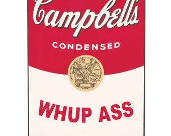 Campbell's soup Andy Warhol Whupp Ass Limited Edition Art Print