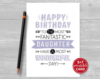 "Printable Birthday Card For Daughter - Happy Birthday To The Most Fantastic Daughter, Have A Most Wonderful Day! - 5""x7""- Printable Envelope"