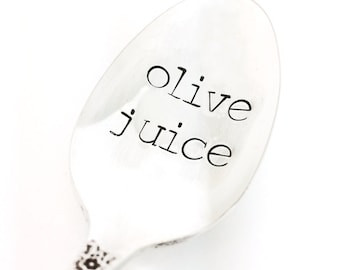 Olive Juice Spoon - Hand Stamped Vintage Silverware, gift under 20, love spoon, Valentine's Day gift, anniversary gift, I love you gift