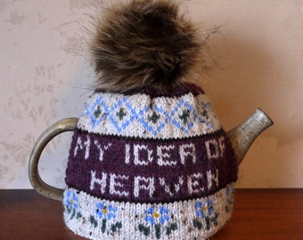 Tea Cosy with Inspirational Quote / Knitted Tea Cosy / Fairisle Tea Cosy / My Idea of Heaven is a Nice Cup of Tea