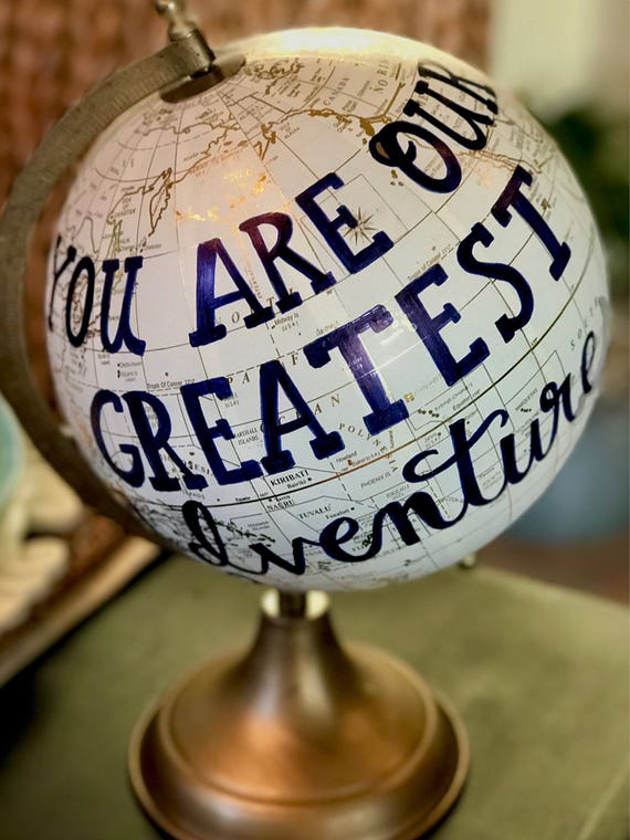 Custom Calligraphy Globe / You Are Our Greatest Adventure / White and Gold Calligraphy Globe / Great for Baby's Nursery