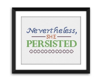 PDF - Nevertheless, She Persisted Cross Stitch Pattern