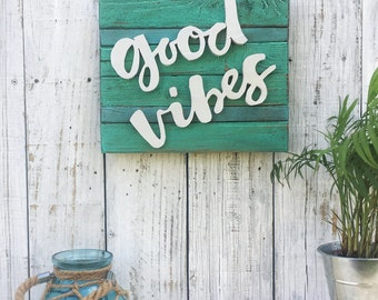Reclaimed Wood Good Vibes Sign Rustic Beach Decor Turquoise and Teal Sign Boho Chic Shabby Chic Beach Cottage Decor Hippie