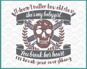 CLN0202 Biker She's My Babygirl Break Her Heart Everything SVG DXF Ai Eps PNG Vector Instant Download Commercial Cut File Cricut Silhouette