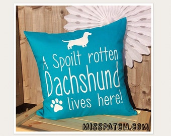 Spoilt Dachshund Dog Cushion Cover