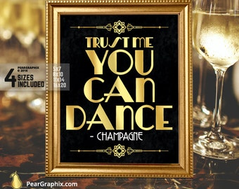 Trust me you can dance sign, Champagne sign, Great Gatsby Wedding, Reception Sign Roaring 20s Party Decorations, Great Gatsby Party Bar Sign