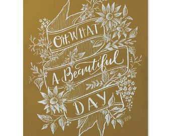 Oh What A Beautiful Day - Print