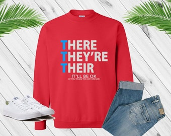 Funny Grammar There Their They're Sweatshirt, Grammar Police, Grammar Shirt, Grammar Gift, Correcting Grammar, English Teacher Shirt, Tumblr