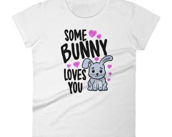 Women's Some Bunny Loves you Shirt, Women's Bunny Shirt, Women's Bunny Gift, Women's Rabbit Shirt, Women's Rabbit Gift, Valentines Shirt,