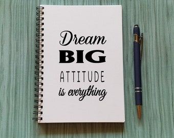 Dream Big Attitude is Everything Notebook - 5 x 7 Journal, Writing journal, Big Dreams, Goals, Planning Notebook