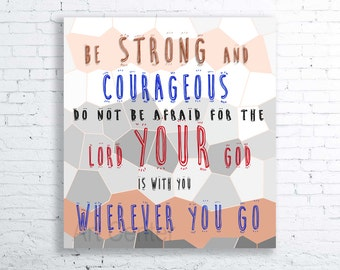 Instant Download Art Baby Boy Nursery Be Strong And Courageous Do Not Be Afraid For The Lord Your God is With You Wherever You Go 20+ INCHES