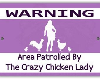 Area Patrolled by Crazy Chicken Lady Indoor/Outdoor Aluminum No Rust No Fade Sign