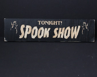 Spook Show Sign | Horror 50s / 60s Classic Antique Style Horror Movies Drive-In Wooden Carnival