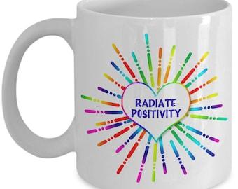 Radiate Positivity, Colorful 11oz Ceramic Novelty Coffee Mug, Unique Gift