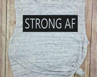 Strong AF, strong af tank, strong af muscle, Yoga Tank, Gym Tank, Workout Tank, Funny Gym Tank, yoga Tank, muscle tee, squat tank