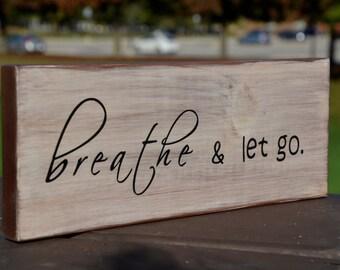 Breathe and let go sign, rustic wooden sign, spiritual gift, gift for yogi, yoga studio sign, zen decor, breathe sign, meditation room decor
