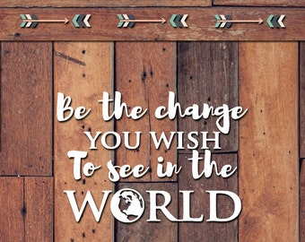 Be the Change Decal | Yeti Decal | Yeti Sticker | Tumbler Decal | Car Decal | Vinyl Decal