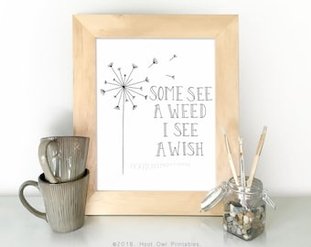 Inspirational Print, Inspirational Quote, Some See a Weed I See a Wish, Hand Lettered