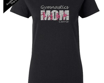 Gymnastics Mom Shirt with a NAME on the FRONT  - Personalize the Colors  - Beautiful Glitter - Gifts for Mom - Gifts for a Gymnastics mom