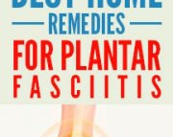 Best Home Remedies for Plantar Fascitis.