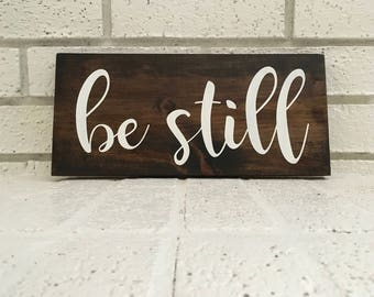 Be Still Sign // Wedding Sign // Wood Sign // Farmhouse Sign // Rustic Sign // Farmhouse Decor // Inspirational Sign // Bible Verse Sign