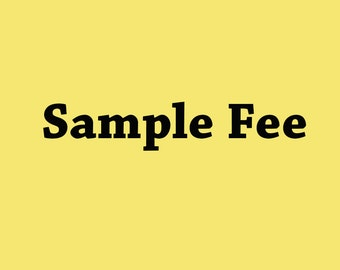 sample fee, please tell me which samples you want before you make a order, I will help you calculate the total fee. Thanks.